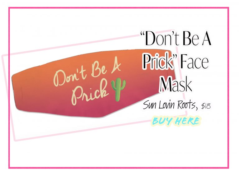 """Cloth Face Coverings: """"Don't Be A Prick"""" Face Mask"""