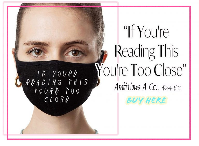 """Cloth Face Coverings: """"If You're Reading This You're Too Close"""" Mask by Ambitious A Co."""