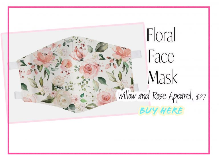 Cloth Face Coverings: Floral Face Mask by Willow and Rose Apparel